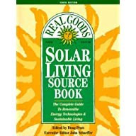 Solar Living Sourcebook: The Complete Guide to Renewable Energy Technologies and Sustainable Living (Real Goods Solar…