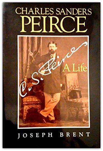 Charles Sanders Peirce: A Life