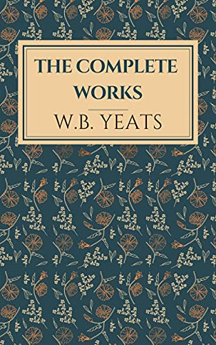 The Collected Poems of W.B. Yeats (English Edition)