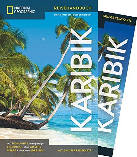 NATIONAL GEOGRAPHIC Reiseführer Karibik: Das ultimative Reisehandbuch mit über 500 Adressen und praktischer Faltkarte...