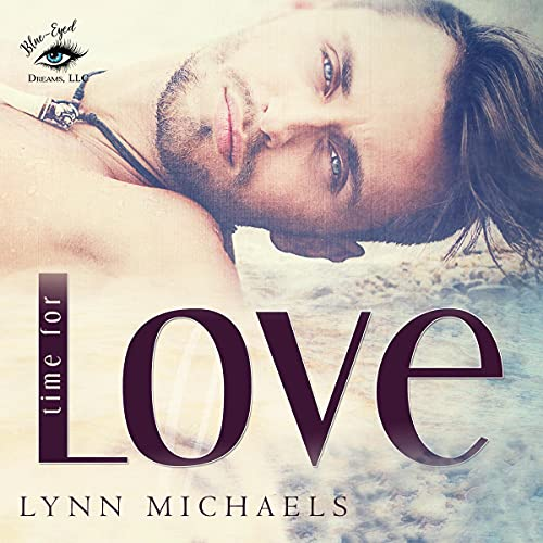 Time for Love Audiobook By Lynn Michaels cover art
