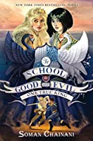 The School for Good and Evil #6: One True King (School for Good and Evil, 6)
