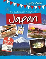 The Culture and Recipes of Japan (Let's Cook!)