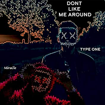 Don't Like Me Around (feat. MiraCle)