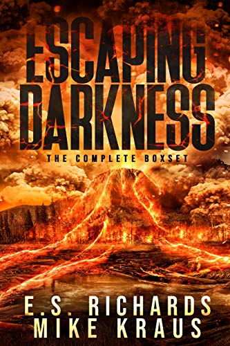Escaping Darkness - The Complete Saga: (An Epic Post-Apocalyptic Survival Thriller) by [E S  Richards, Mike Kraus]