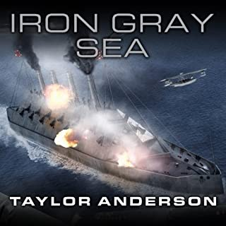 Iron Gray Sea     Destroyermen, Book 7              Written by:                                                                                                                                 Taylor Anderson                               Narrated by:                                                                                                                                 William Dufris                      Length: 16 hrs and 23 mins     1 rating     Overall 4.0