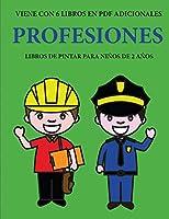 Libros de pintar para niños de 2 años (Profesiones): Este libro tiene 40 páginas para colorear con líneas extra gruesas que sirven para reducir la frustración y mejorar la confianza. Este libro ayudará a los niños muy pequeños a desarrollar el control de