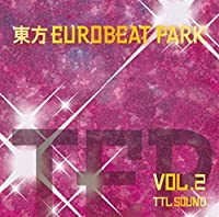 東方EUROBEAT PARK VOL.2[東方Project]