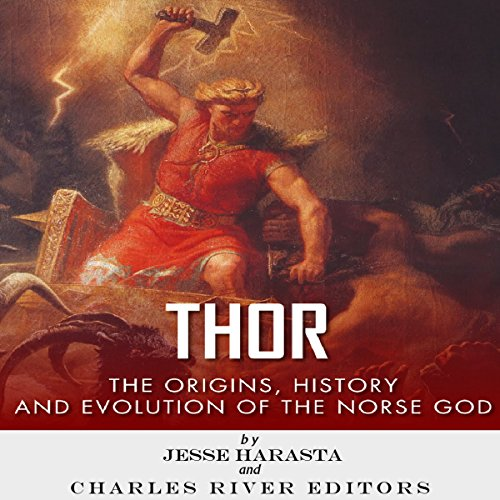 Thor     The Origins, History and Evolution of the Norse God              By:                                                                                                                                 Charles River Editors,                                                                                        Jesse Harasta                               Narrated by:                                                                                                                                 Anthony R. Schlotzhauer                      Length: 1 hr and 16 mins     20 ratings     Overall 3.9