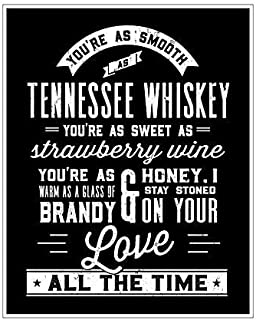 You're As Smooth as Tennessee Whiskey Poster - Art Print