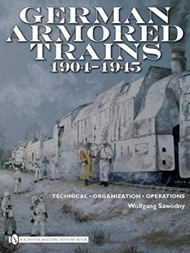 German Armored Trains 1904-1945