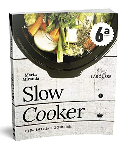 Slow cooker. Recetas para olla de cocción lenta (LAROUSSE - Libros Ilustrados/ Prácticos - Gastronomía)
