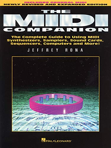 The MIDI Companion: Complete Guide to Using Midi Synthesizers, Samplers, Sound Cards, Sequencers, Computers and More (LIVRE SUR LA MU)