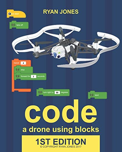 Code a Drone Using Blocks: Learn to code and command a Parrot Mini-Drone step-by-step.