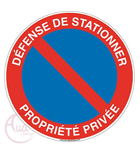 AUA SIGNALETIQUE - Panneau Défense de Stationner Propriété Privée - Ø 130 mm, PVC 1.5mm