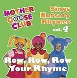 Mother Goose Club Sings Nursery Rhymes vol. 4: Row, Row, Row Your Rhyme