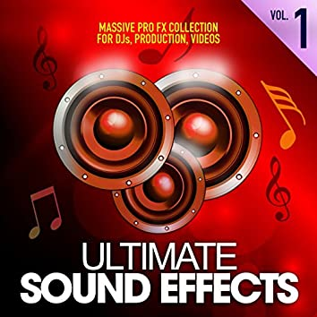 Ultimate Sound Effects, Vol. 1 (Massive Pro FX Collection for DJs, Production, Videos)