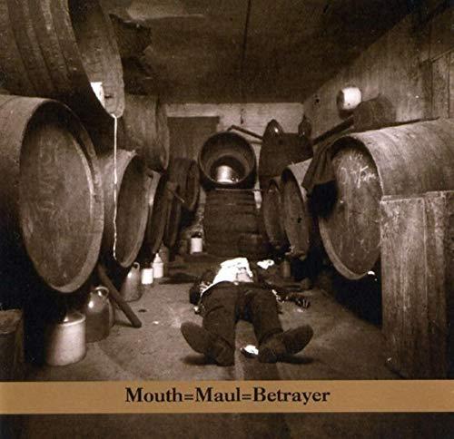 Mouth=Maul=Betrayer