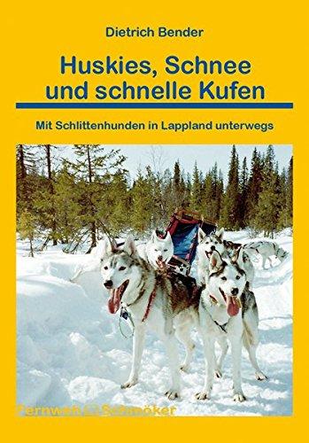 Huskies, Schnee und schnelle Kufen (Fernwehschmöker)