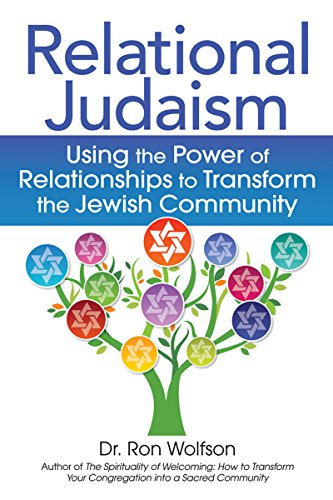Relational Judaism: Using the Power of Relationships to Transform the Jewish Community (English Edition)