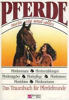 Hardcover Pferde, mein ein und alles. Das Traumbuch für alle Pferdefreunde Book