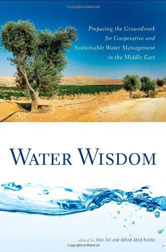 Water Wisdom: Preparing the Groundwork for Cooperative and Sustainable Water Management in the Middl