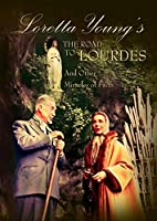 LORETTA YOUNG-ROAD TO LOURDES & OTHER MIRACLES OF