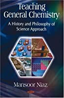 Teaching General Chemistry: A History and Philosophy of Science Approach