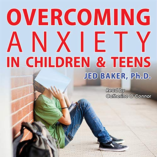 Overcoming Anxiety in Children & Teens cover art