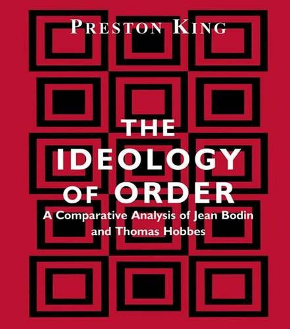 The Ideology of Order: A Comparative Analysis of Jean Bodin and Thomas Hobbes