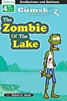 The Gumshoe Archives, Case# 4-5-2110: The Zombie of the Lake - Level 2 Reader (Gsa - 4th Grade Level 2)