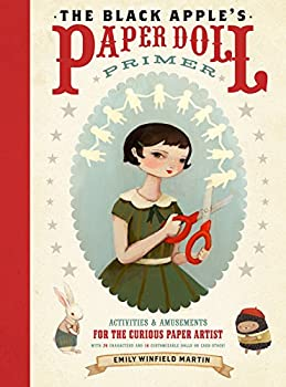 The Black Apple s Paper Doll Primer  Activities and Amusements for the Curious Paper Artist