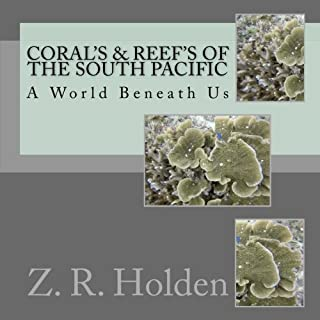 Coral's & Reef's of the South Pacific