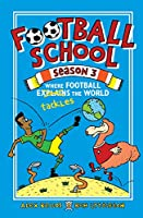 Football School Season 3: Where Football Explains the World
