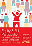 Equity and Full Participation for Individuals with Severe Disabilities (A Vision for the Future)