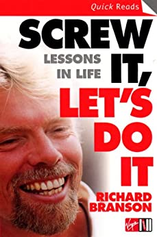 Screw It, Let's Do It: Lessons In Life (Quick Reads) by [Richard Branson]