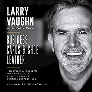 Business Cards and Shoe Leather     How Dyslexia Helped Me Found One of the World's Premier Business Cooperatives              By:                                                                                                                                 Larry Vaughn,                                                                                        Ruby Peru                               Narrated by:                                                                                                                                 Chet Sisk                      Length: 5 hrs and 5 mins     Not rated yet     Overall 0.0