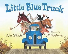 Little Blue Truck by [Alice Schertle, Jill McElmurry]