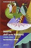 Storia dell'arte italiana 1909-1942. Ediz. illustrata (I saggi del veliero)