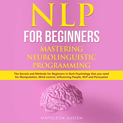 Couverture de NLP for Beginners Mastering Neuro-Linguistic Programming