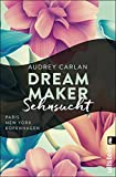 Dream Maker - Sehnsucht (The Dream Maker, Band 1)
