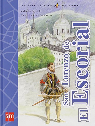 San Lorenzo de El Escorial: un recorrido en pictogramas + Mochila (Lecturas pictográficas)