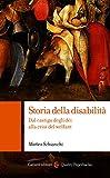 Storia della disabilità: Dal castigo degli dèi alla crisi del welfare (Quality paperbacks Vol. 380)