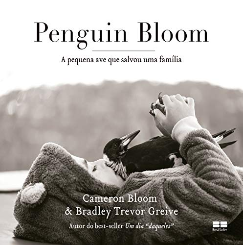Penguin Bloom: A pequena ave que salvou uma família