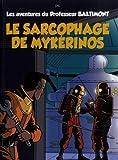 Les aventures du Professeur Baltimont, Tome 1 - Le sarcophage de Mykérinos