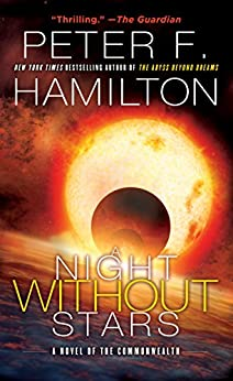 A Night Without Stars: A Novel of the Commonwealth (Commonwealth: Chronicle of the Fallers Book 2) by [Peter F. Hamilton]