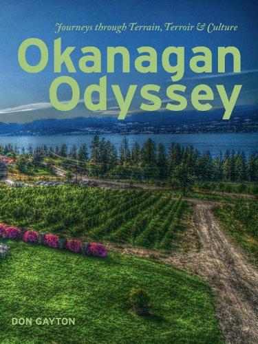 Okanangan Odyssey: Journeys through Terrain, Terroir and Culture (English Edition)