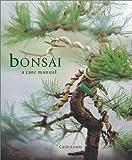 Bonsai: A Care Manual (Care Manual Series)