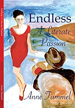 Endless: A Literate Passion by [Anne Tammel, Eric Anfinson, Kevin McGrath]