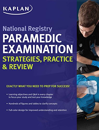 National Registry Paramedic Examination Strategies, Practice & Review (Kaplan Test Prep)